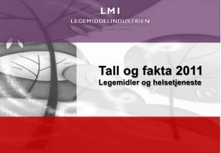 Tall og fakta 2011 Legemidler og helsetjeneste