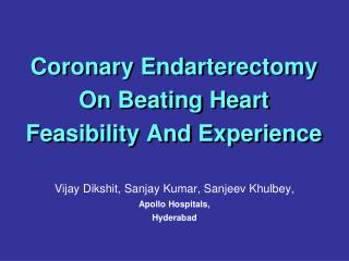 Coronary Endarterectomy On Beating Heart  Feasibility And Experience