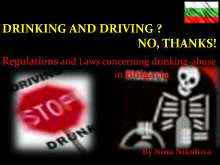 DRINKING AND  DRiVING  ?                                                   NO, THANKS!