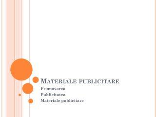 Materiale publicitare