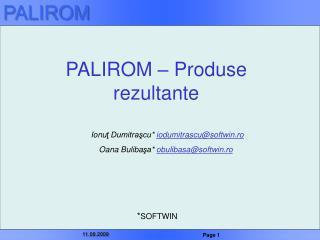PALIROM – Produse rezultante