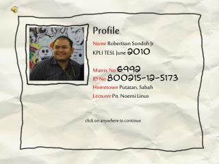 Profile Name  Robertson  Sondoh Jr KPLI TESL June  2010 Matrix No  6992 ID No  800215-12-5173