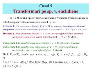 Cusul 5 Transformari pe sp. v. euclidiene