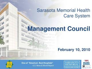 Sarasota Memorial Health Care System Management Council  February 10, 2010
