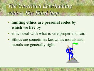 The Unwritten Law(hunting ethics) The Third Step
