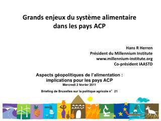 Grands enjeux du système alimentaire  dans les pays ACP Hans R Herren