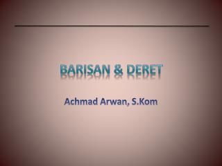 BARISAN & DERET