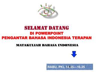 RABU, PKL 14.45�16.25