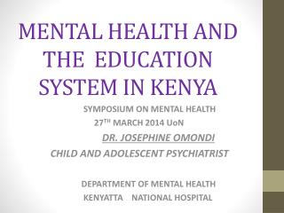 MENTAL HEALTH AND THE  EDUCATION SYSTEM IN KENYA