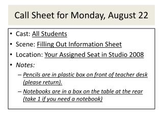 Call Sheet for Monday, August 22