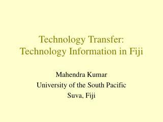 Technology Transfer:  Technology Information in Fiji