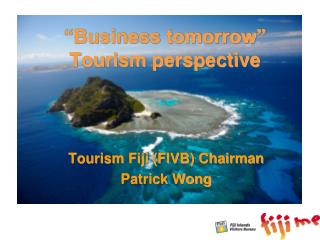 """Business tomorrow"" Tourism perspective"