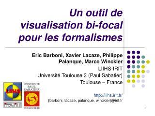 Un outil de visualisation bi-focal pour les formalismes