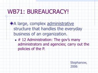 WB71: BUREAUCRACY!