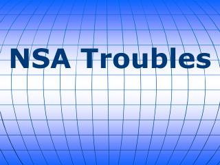 NSA Troubles