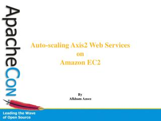 Auto-scaling Axis2 Web Services  on  Amazon EC2 By Afkham Azeez
