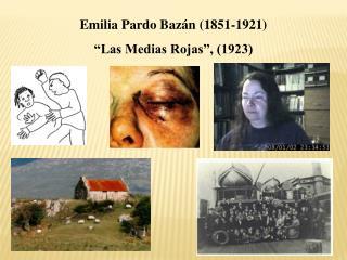 "Emilia  Pardo  Bazán (1851-1921) ""Las Medias Rojas"", (1923)"