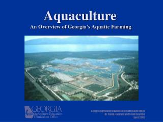 Aquaculture  An Overview of Georgia�s Aquatic Farming