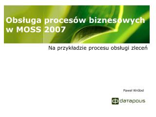 Obsługa procesów biznesowych w MOSS 2007