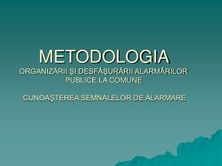 Etapele organizării şi desfăşurării unui exerciţiu de alarmare publică la o comună sunt: