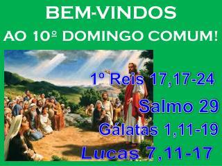 BEM-VINDOS AO 10º DOMINGO COMUM!