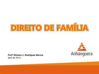 Profª Elimara J. Rodriguez Barros abril de 2013