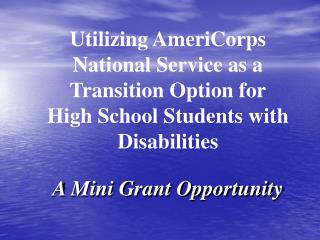 Utilizing AmeriCorps National Service as a Transition Option for