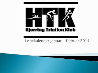 Løbekalender  januar  -  februar 2014