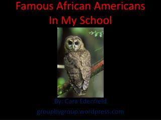 Famous African Americans I n  M y School