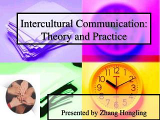 Intercultural Communication:  Theory and Practice