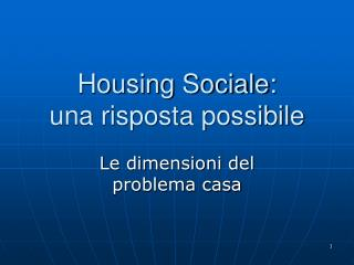 Housing Sociale:  una risposta possibile
