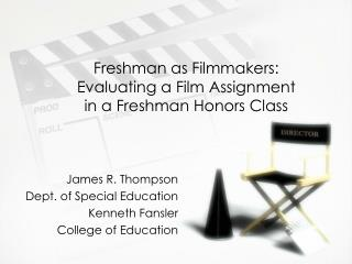 Freshman as Filmmakers:  Evaluating a Film Assignment in a Freshman Honors Class