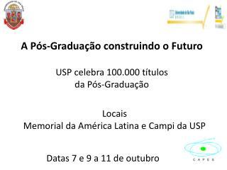 A Pós-Graduação construindo o Futuro USP celebra 100.000 títulos da Pós-Graduação