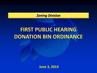 FIRST PUBLIC HEARING  DONATION BIN ORDINANCE