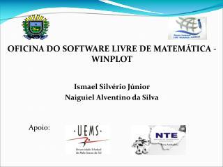 OFICINA DO SOFTWARE LIVRE DE MATEMÁTICA - WINPLOT Ismael Silvério Júnior