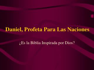 Daniel, Profeta Para Las Naciones