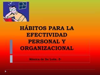HÁBITOS PARA LA EFECTIVIDAD PERSONAL Y ORGANIZACIONAL