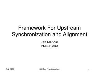 Framework For Upstream Synchronization and Alignment