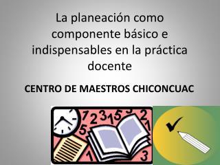 La planeaci n como componente b sico e indispensables en la pr ctica docente