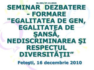 Fete şti, 16 decembrie 2010