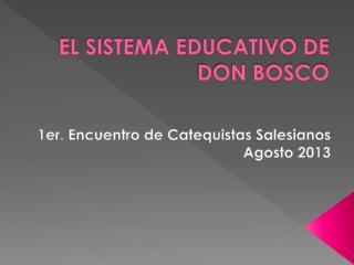 EL SISTEMA EDUCATIVO DE DON BOSCO