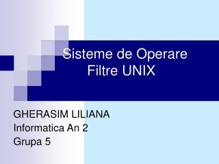 Sisteme de Operare  Filtre UNIX