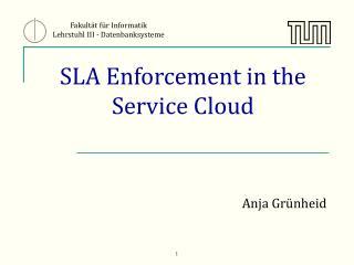 SLA Enforcement in the Service Cloud
