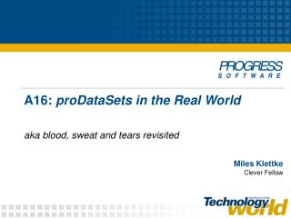A16:  proDataSets in the Real World