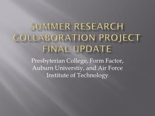 Summer Research Collaboration Project Final Update