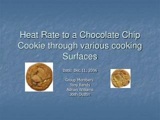 Heat Rate to a Chocolate Chip Cookie through various cooking Surfaces
