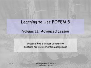 Learning to Use FOFEM 5 Volume II: Advanced Lesson