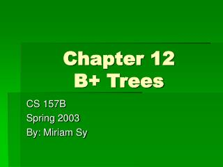 Chapter 12 B+ Trees