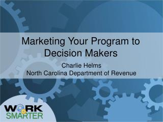 Marketing Your Program to Decision Makers