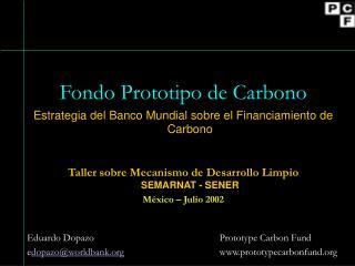 Fondo Prototipo de Carbono Estrategia del Banco Mundial sobre el Financiamiento de Carbono